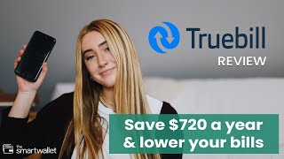 Truebill Review - H๐w to Save $720 a Year