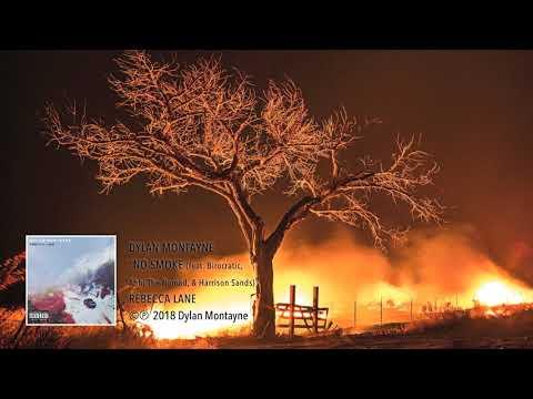 Dylan Montayne - No Smoke (feat. Birocratic, Abhi The Nomad, & Harrison Sands) [Lyrics]