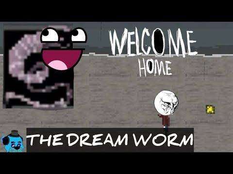 The DREAMWORM!!! //