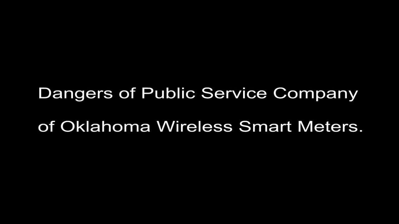 Dangers of Public Service Company of Oklahoma Wireless Smart Meters.