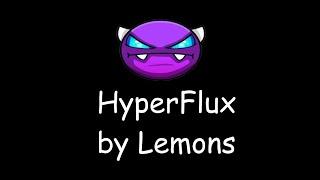 HyperFlux (easy demon) by Lemons   Geometry Dash 2.11