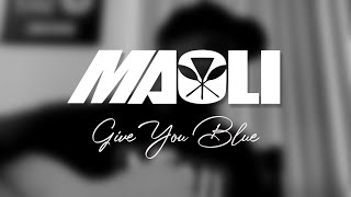 Maoli - Give You Blue (Allen Stone cover)