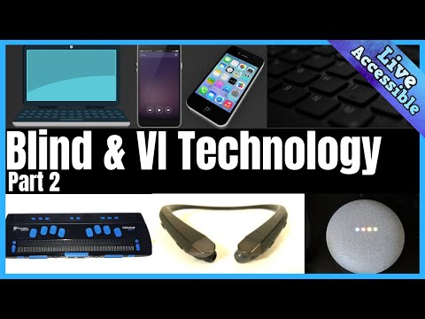Technology For The Blind And Visually Impaired | What We Use Part 2 #LiveAccessible