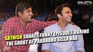 Sathish Shares Funny Episodes During The Shoot Of Parandhu Sella Vaa