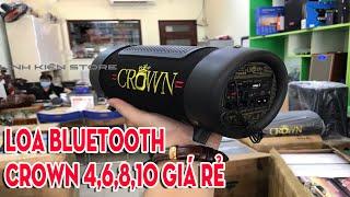 Loa Bluetooth Crown 10 Crown 8 Crown 6 Crown 4 - Giá rẻ, âm thanh hay, bass đánh cực mạnh
