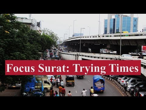 Focus Surat: Trying Times | Current Textile Business and Market Analysis Fibre2Fashion |