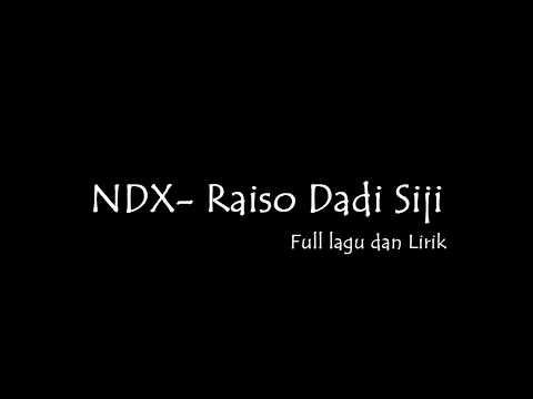 NDX - Raiso Dadi Siji || FULL LAGU dan LIRIK