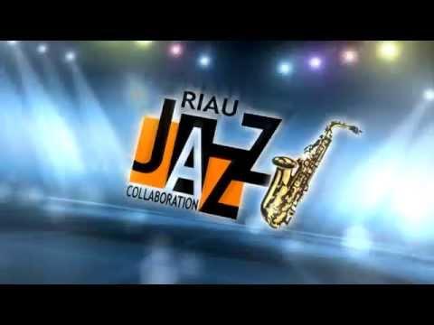 RIAU JAZZ COLLABORATION