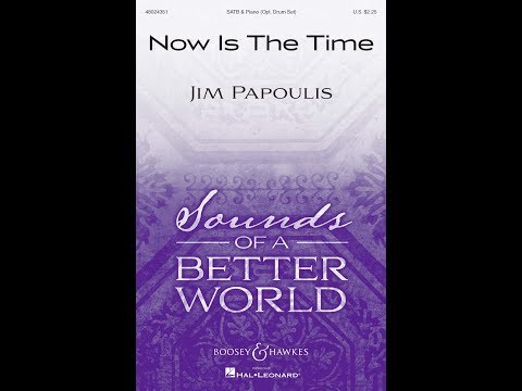 Now Is the Time - by Jim Papoulis