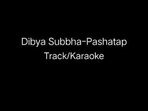 dibya subbha -paschatap(karaoke/track)