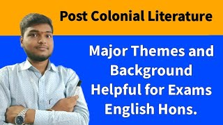 Post Colonial Literature Full  Background with Major Themes and Examples, Identity Crisis English(H)