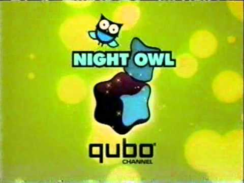 Qubo 2011 Night Owl Commerical (Short Version)