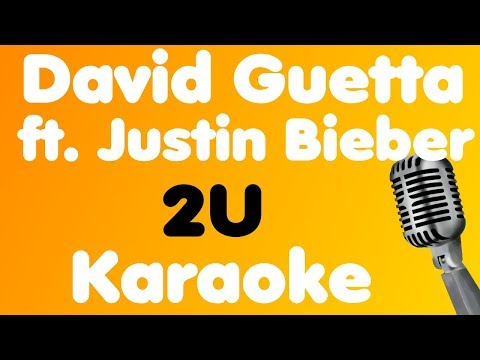 David Guetta - 2U (feat. Justin Bieber) - Karaoke