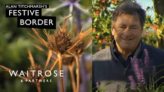 Alan Titchmarsh's Festive Border - Waitrose Garden