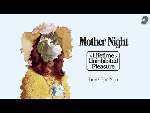 MOTHER NIGHT – Time For You – from the album A Lifetime of Uninhibited Pleasure–Thestate51Conspiracy Mp3