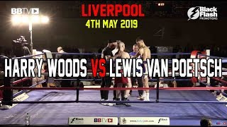 PROSPECT HARRY WOODS VS LEWIS VAN POETSCH | BBTV | BLACK FLASH PROMOTIONS LIVERPOOL