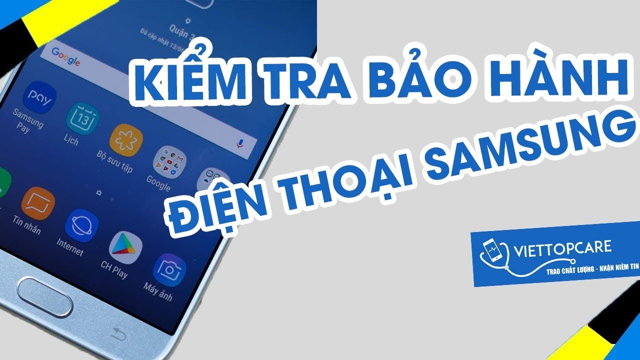 Hướng dẫn kiểm tra bảo hành điện thoại Samsung chính xác nhất