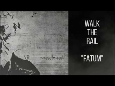 Walk The Rail - Fatum Mp3
