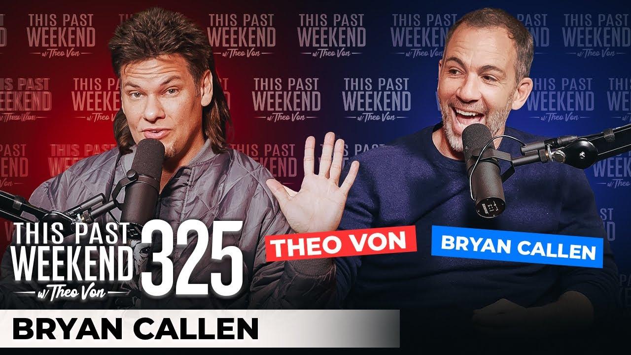 Download Bryan Callen   This Past Weekend w/ Theo Von #325