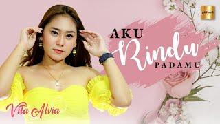 Vita Alvia - Aku Rindu Padamu (Official Music Video)