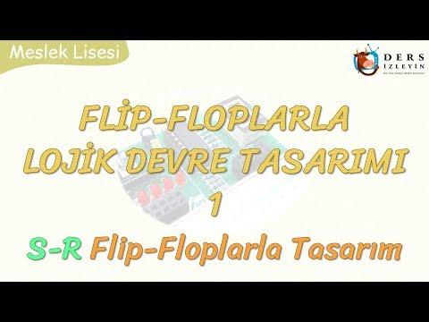 FLİP-FLOPLARLA LOJİK DEVRE TASARIMI - 1 / S-R FLİP-FLOPLARLA TASARIM