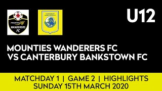 Mounties Wanderers vs Canterbury Bankstown U12 Game 2 Highlights 15 03 2020