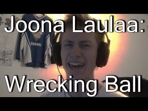 joona-laulaa---wrecking-ball!