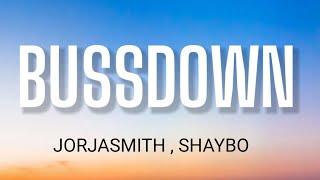 JORJA SMITH - BUSS DOWN ( LYRICS ) FT . SHAYBO