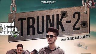 Trunk 2   (GTA 5 Full Video Song)   Saini Saab   Harry   Latest Punjabi Song 2018