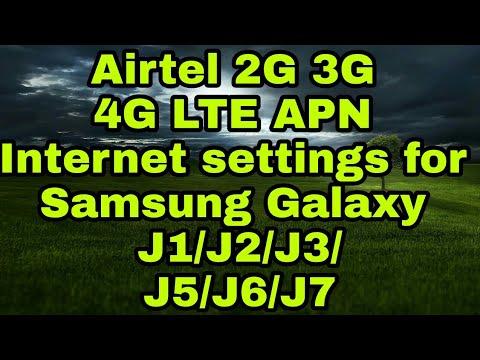 Airtel 2G 3G 4G LTE APN Internet settings for Samsung Galaxy  J1/J2/J3/J5/J6/J7