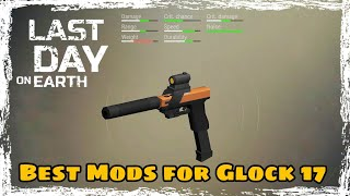 LDOE: BEST MODS FOR GLOCK With Crafting Recipes!  Last Day on Earth v1.9 (Vid#42) !!