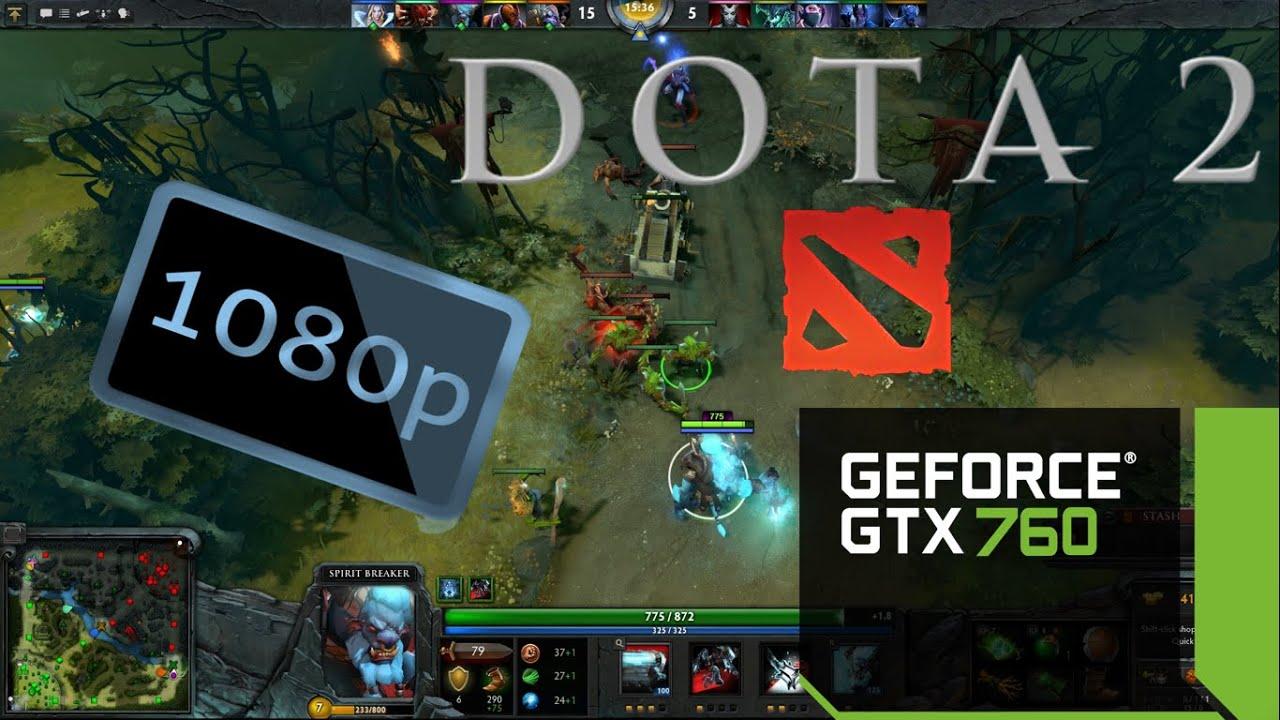 GTX 760 Dota 2 FX 6350 FPS Max Settings YouTube
