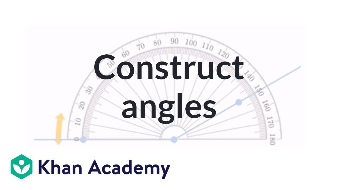 Constructing angles (video) | Angles | Khan Academy