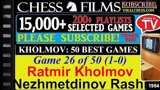 Kholmov: 50 Best Games (#26 of 50): Ratmir Kholmov vs. Nezhmetdinov Rashid