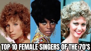 Top 10 Female Singers of The 70's!