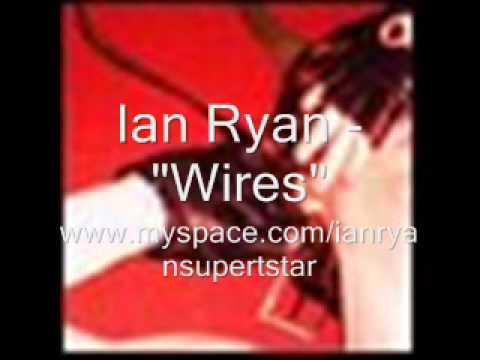 "Ian Ryan - ""Wires"""