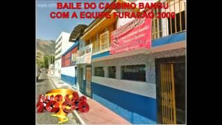 PORRADAO DAS GALERAS - SEQUENCIA BAILE DO CASSINO BANGU COM A FURACÃO 2000