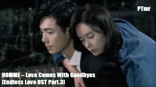 Video [MV] Love Comes With Goodbyes (ENG+Rom+Hangul SUB.) HOMME   [Endless Love OST Part.3] download MP3, 3GP, MP4, WEBM, AVI, FLV Januari 2018