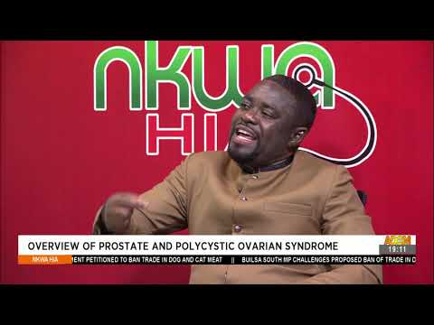 Overview of Prostate and Polycystic Ovarian Syndrome - Nkwa Hia on Adom TV (11-9-21)