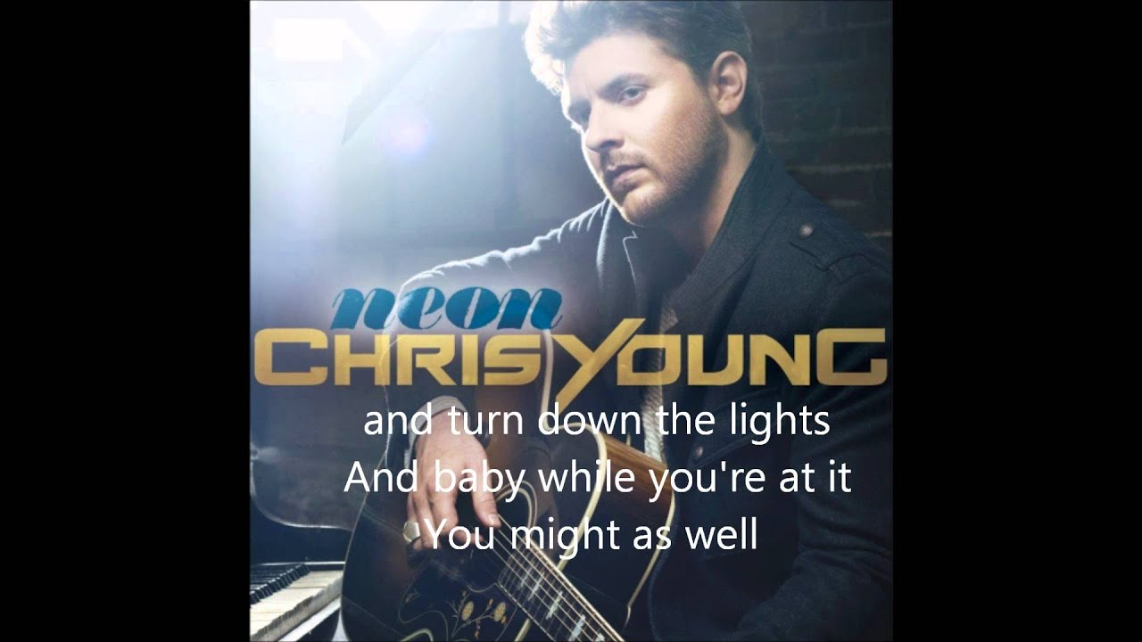 Lyrics to neon by chris young
