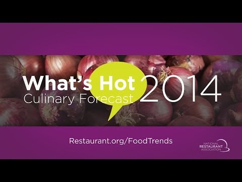 Whats Hot 2014 Culinary Forecast