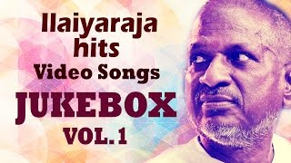 Ilaiyaraja Tamil Hits Jukebox - Vol 1 | Ilayaraja Songs |  Video songs | Official | HD