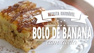 BOLO DE BANANA CARAMELIZADA COM AVEIA – De Liquidificador