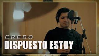 CREDO -  Dispuesto Estoy (Session Studio)