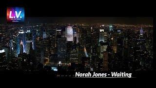 Norah Jones - Waiting HQ