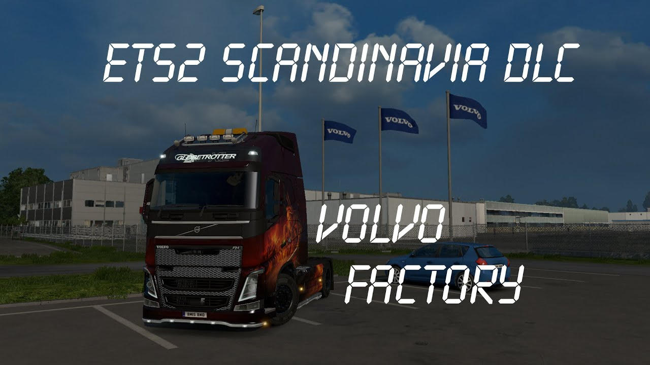 euro truck simulator 2 volvo factory scandinavia dlc. Black Bedroom Furniture Sets. Home Design Ideas