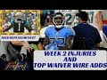 2018 Fantasy Football Advice  - Week 2 Injuries and Top Waiver Wire Targets