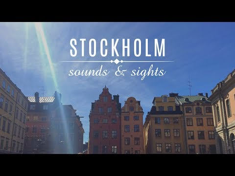 Stockholm - Sounds & Sights