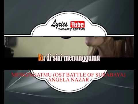 Lagu Karaoke ANGELA NAZAR - MENGINGATMU OST BATTLE OF SURABAYA (POP INDONESIA)