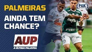 """AINDA TEM CHANCE? Palmeiras empata com o Galo e é o assunto do """"A Última Palavra"""""""